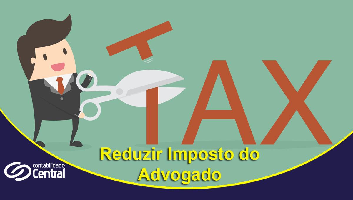 Reduzir o Imposto do Advogado